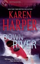 Down River (Mills & Boon Nocturne) ebook by Karen Harper