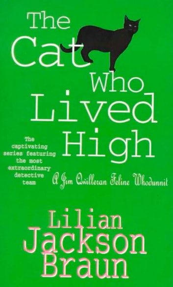 The Cat Who Lived High (The Cat Who… Mysteries, Book 11) - A cosy feline mystery for cat lovers everywhere ebook by Lilian Jackson Braun