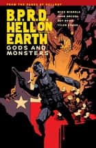 B.P.R.D. Hell On Earth Volume 2: Gods and Monsters ebook by Mike Mignola, Various
