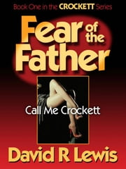 Fear of the Father ebook by David R Lewis