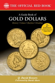 A Guide Book of Gold Dollars ebook by Q. David Bowers