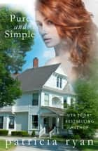 Pure and Simple ebook by Patricia Ryan