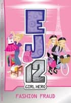 EJ12 Girl Hero 13 Fashion Fraud ebook by Susannah McFarlane