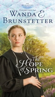 The Hope of Spring - Part 3 ebook by Wanda E. Brunstetter