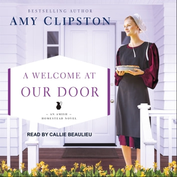 A Welcome at Our Door audiobook by Amy Clipston