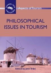 Philosophical Issues in Tourism ebook by John TRIBE