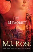 The Memorist ebook by M. J. Rose
