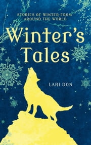 Winter's Tales ebook by Lari Don