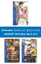 Harlequin Special Edition August 2015 - Box Set 2 of 2 - One Night in Weaver...\The Cowboy's Secret Baby\Following Doctor's Orders ebook by Allison Leigh, Karen Rose Smith, Caro Carson