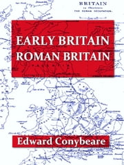 Early Britain - Roman Britain ebook by Edward Conybeare