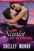 My Scarlet Woman ebook by Shelley Munro