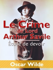 Le Crime de Lord Arthur Savile (Étude de devoir) - Illustré ebook by Oscar Wilde