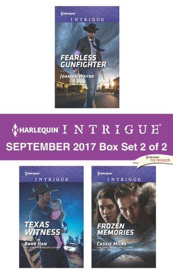 Harlequin Intrigue September 2017 - Box Set 2 of 2 - Fearless Gunfighter\Texas Witness\Frozen Memories ebook by Joanna Wayne,Barb Han,Cassie Miles