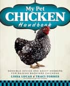 My Pet Chicken Handbook ebook by Lissa Lucas,Traci Torres