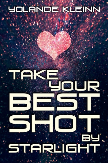 Take Your Best Shot by Starlight ebook by Yolande Kleinn