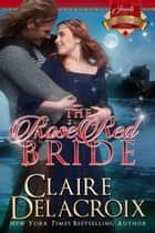 The Rose Red Bride - A Medieval Scottish Romance ebook by Claire Delacroix