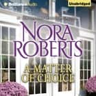 A Matter of Choice audiobook by Nora Roberts
