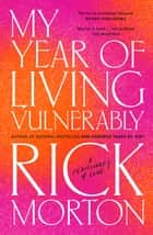 My Year Of Living Vulnerably ebook by Rick Morton