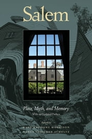 Salem - Place, Myth, and Memory ebook by Dane Anthony Morrison,Nancy Lusignan Schultz