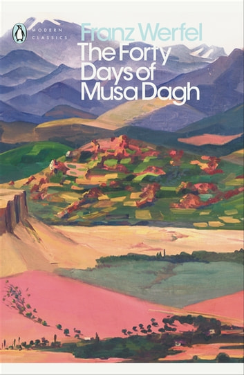 The Forty Days of Musa Dagh eBook by Franz Werfel