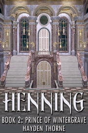 Henning Book 2: Prince of Wintergrave ebook by Hayden Thorne