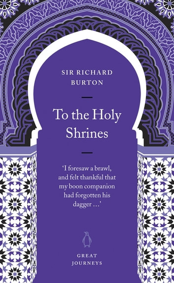To the Holy Shrines ebook by Richard Burton