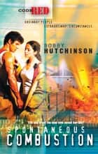 Spontaneous Combustion (Mills & Boon M&B) (Code Red, Book 7) ebook by Bobby Hutchinson