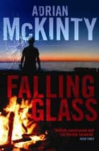 Falling Glass ebook by Adrian McKinty