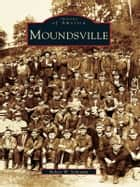 Moundsville ebook by Robert W. Schramm