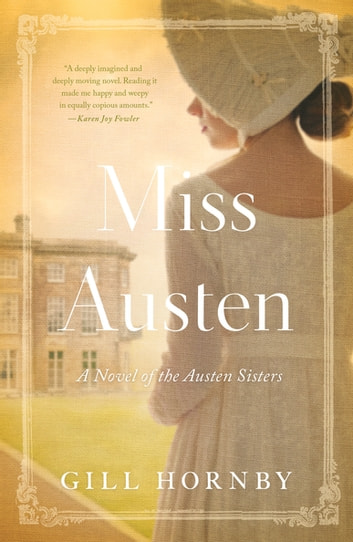 Miss Austen - A Novel of the Austen Sisters ebook by Gill Hornby