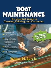 Boat Maintenance: The Essential Guide Guide to Cleaning, Painting, and Cosmetics ebook by William Burr