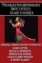 Heart's Desires - A Collected Uncollected Anthology ebook by Mindy Klasky, Rebecca M. Senese, Dayle A. Dermatis,...