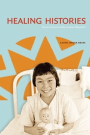 Healing Histories - Stories from Canada's Indian Hospitals ebook by Laurie Meijer Drees