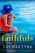 The Faithfuls - An emotional page-turner with a heart-stopping twist ebook by Cecilia Lyra