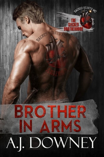 Brother In Arms - The Sacred Brotherhood Book III eBook by A.J. Downey