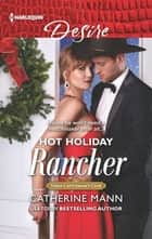 Hot Holiday Rancher ebook by Catherine Mann