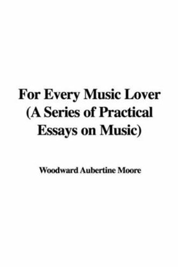 For Every Music Lover ebook by Aubertine Woodward Moore