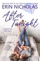 After Tonight - Sapphire Falls After Hours ebook by Erin Nicholas