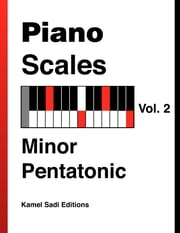 Piano Scales Vol. 2 - Minor Pentatonic ebook by Kamel Sadi