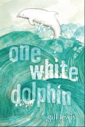 One White Dolphin ebook by Gill Lewis