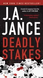 Deadly Stakes ebook by J.A. Jance