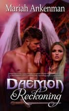 Daemon Reckoning ebook by Mariah  Ankenman