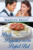 Pride, Prejudice and the Perfect Bet ebook by Marilyn Brant