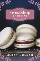 Sweetshop of Dreams ebook by