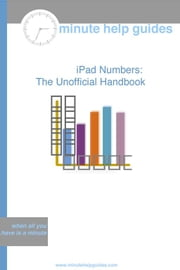 iPad Numbers: The Unofficial Handbook ebook by Minute Help Guides