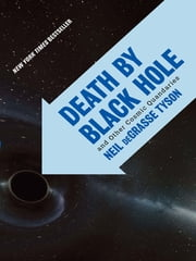 Death by Black Hole: And Other Cosmic Quandaries ebook by Neil deGrasse Tyson