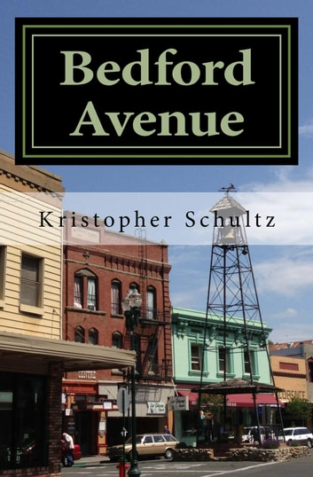 Bedford Avenue: Incidents in a Small Town ebook by Kristopher Schultz