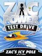 Zac Power Test Drive: Zac's Icy Pole ebook by