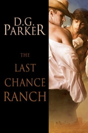 Last Chance Ranch ebook by D.G. Parker