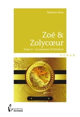 Zoé & Zolycoeur - Tome 2 - Le serment d'Ixtrakan ebook by Florence Serra